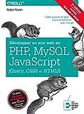 Développer un site web en Php, Mysql et Javascript, Jquery, CSS3 et HTML5: Incluant Web...