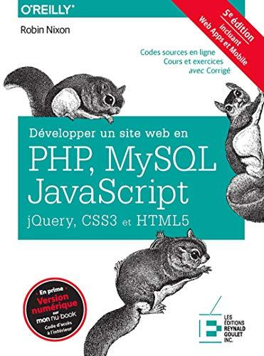 petit un compact Développer des sites Web avec PHP, MySQL et Javascript, Jquery, CSS3 et HTML5: Incluez des applications Web et…