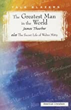 The Greatest Man in the World: Also the Secret Life of Walter Mitty (Tale Blazers) by James Thurber (1-Jan-1979) Paperback
