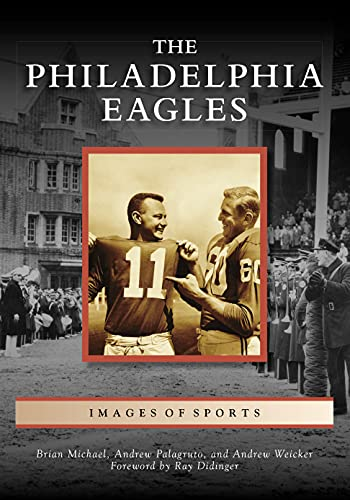 The Philadelphia Eagles (Images of Sports)