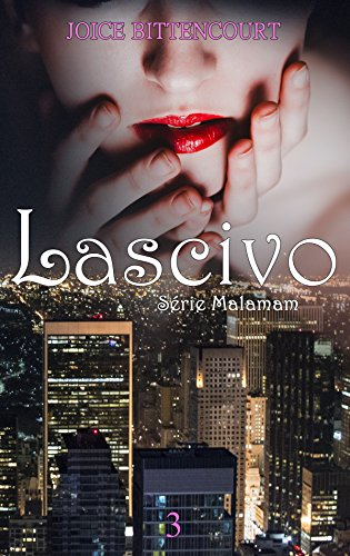 Lascivo (Série Malamam Livro 3)