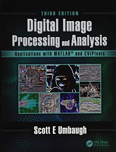 Compare Textbook Prices for Digital Image Processing and Analysis: Applications with MATLAB and CVIPtools 3 Edition ISBN 9781498766029 by Umbaugh, Scott E