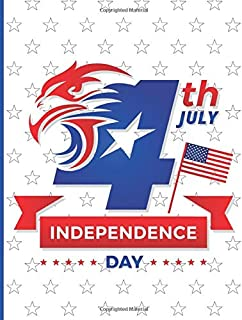 4th july independence day 7 - Lined Notebook Journal - Perfect Independence Day gifts: 120 numbered pages, Large (8.5 x 11...