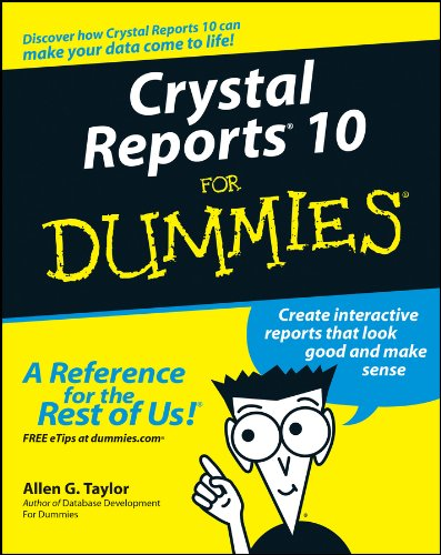 Crystal Reports 10 For Dummies (English Edition)