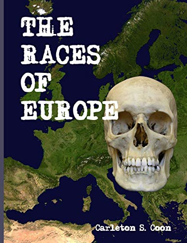 Compare Textbook Prices for The Races of Europe  ISBN 9781643701240 by Coon, Carleton s
