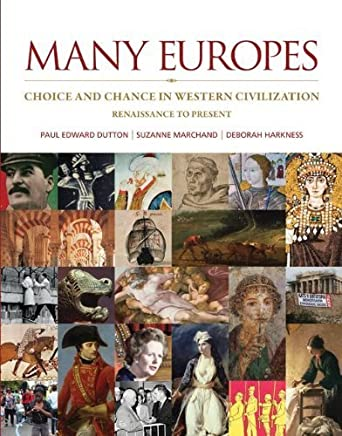 Many Europes: Renaissance to Present: Choice and Chance in Western Civilization 1st edition by Dutton, Paul, Marchand, Suzanne, Harkness, Deborah (2013) Paperback
