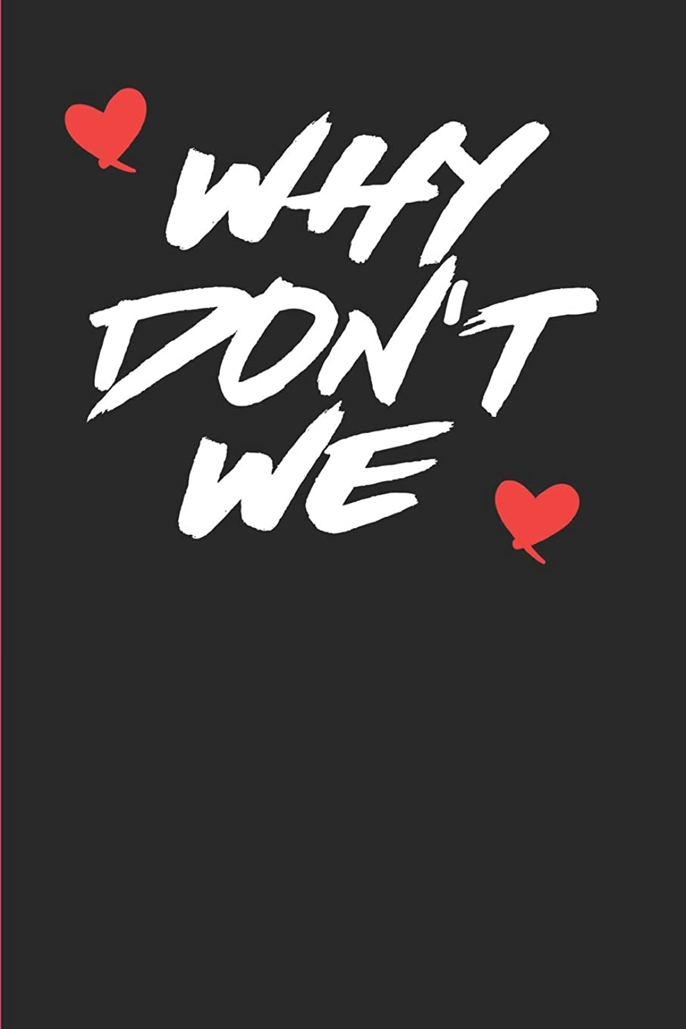 ハンサムフェリー言い訳Why Don't We: Wish Journal Note Book