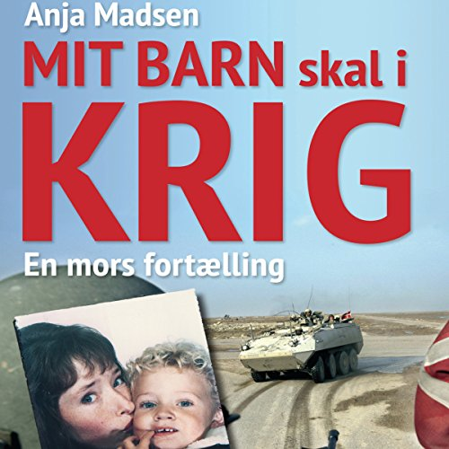 Mit barn skal i krig     En mors fortælling              By:                                                                                                                                 Anja Madsen                               Narrated by:                                                                                                                                 Marian Friborg                      Length: 7 hrs and 2 mins     Not rated yet     Overall 0.0