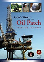 God's Word For the Oil Patch - Fuel for the Soul - New Living Translation