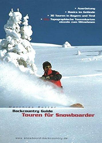 Backcountry Guide - Touren für Snowboarder: Ausrüstung, Basics im Gelände, 30 Touren in Bayern und Tirol. Topographische Karten einzeln zum Mitnehmen
