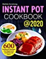 Instant Pot Cookbook @2020: 600 Foolproof Recipes For Beginners and Advanced Users (Instant Pot recipes cookbook)