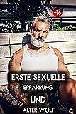 Erste sexuelle Erfahrung und alter Wolf - Erotischer Schwule Roman