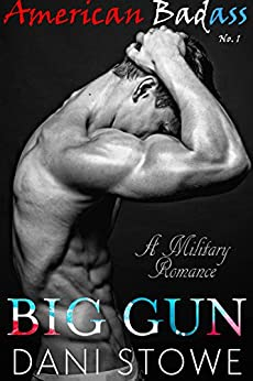 Big Gun: A Military Romance Novella (American Badass Book 1) by [Dani Stowe]
