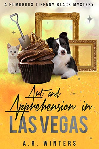 Art and Apprehension in Las Vegas: A Tiffany Black Mystery (Tiffany Black...