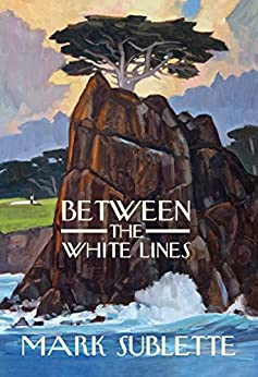 Between the White Lines by [Mark Sublette]