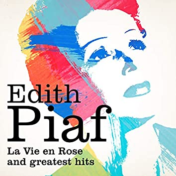 Edith Piaf : La vie en rose and Greatest Hits