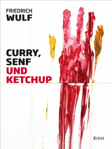 Curry, Senf und Ketchup (German Edition)