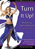 Turn It Up: Mastering Spins and Turns (A guide for belly dancers) [Edizione: Regno Unito]