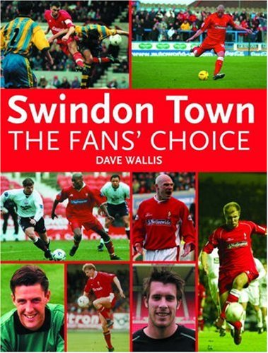Swindon Town Football Club: The Fans' Choice