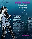 Futas Fantasy - Transexual Pleasures