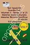 Test Oposición Guardia Civil II: Volumen II: Materias Socio-Culturales y Técnico-Científicas: Volume 2