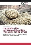 Andrade, G: Producción arrocera del cantón Yaguachi (2000-