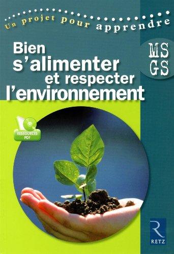 Bien s'alimenter et respecter l'environnement : Moyenne Section - Grande Section (1Cédérom)