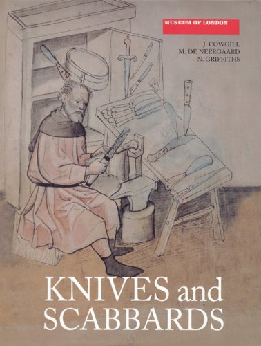 Cowgill, J: Knives and Scabbards (Medieval Finds from Excavations in London, Band 1)