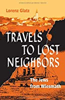 Travels to lost neighbors: The Jews from Wiesmath