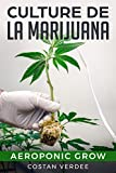 Culture De Marijuana: Aeroponic Grow