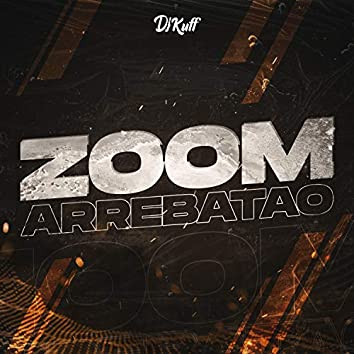 Zoom Arrebatao (feat. Gonzadj)