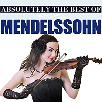 Absolutely The Best Of Mendelssohn