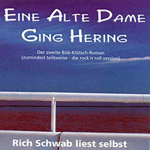 Eine alte Dame ging Hering                   Autor:                                                                                                                                 Rich Schwab                               Sprecher:                                                                                                                                 Rich Schwab                      Spieldauer: 2 Std. und 15 Min.     2 Bewertungen     Gesamt 2,5