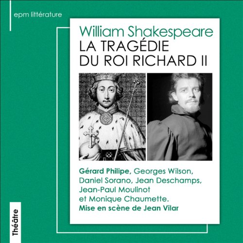 La tragédie du roi Richard II                    By:                                                                                                                                 William Shakespeare                               Narrated by:                                                                                                                                 Gérard Philipe,                                                                                        Georges Wilson,                                                                                        Daniel Sorano                      Length: 2 hrs and 19 mins     Not rated yet     Overall 0.0