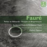 Pelleas Et Melisande / Masques Et Bergamasques