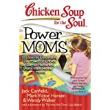 Chicken Soup for the Soul: Power Moms: 101 Stories Celebrating the Power of Choice for Stay-at-Home and Work-from-Home Moms (English Edition)