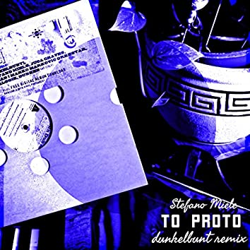 To proto (feat. Getonia) [Dunkelbunt Remix]