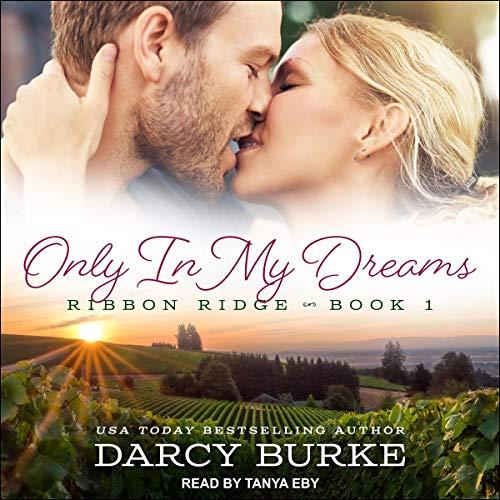 Only in My Dreams: Ribbon Ridge Series 1
