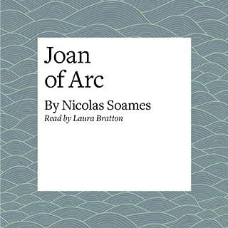 Joan of Arc                   Autor:                                                                                                                                 Nicolas Soames                               Sprecher:                                                                                                                                 Laura Brattan                      Spieldauer: 19 Min.     1 Bewertung     Gesamt 4,0