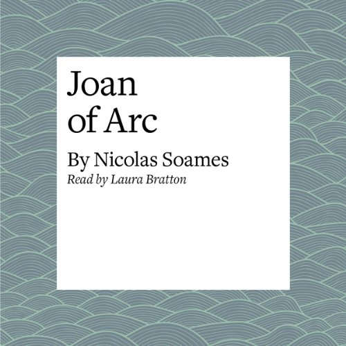 Joan of Arc                   By:                                                                                                                                 Nicolas Soames                               Narrated by:                                                                                                                                 Laura Brattan                      Length: 19 mins     Not rated yet     Overall 0.0