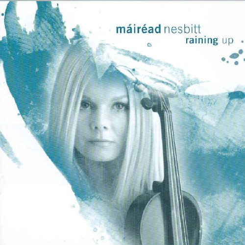 Raining Up By Celtic Woman,Mairead Nesbitt (2006-10-16)