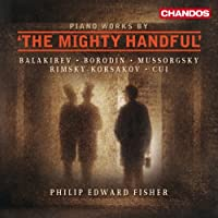Piano Works By 'The Mighty Handful' (featuring Philip Edward Fisher) (2011-05-31)