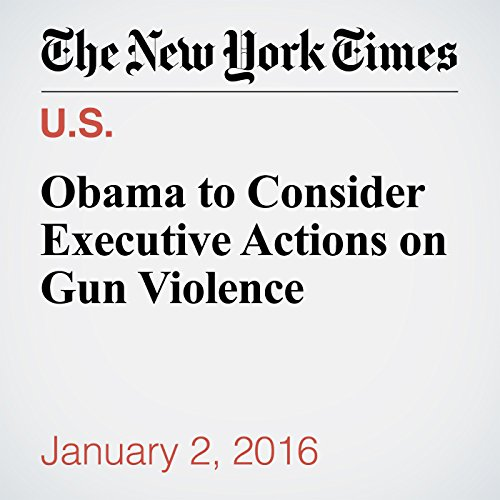 Obama to Consider Executive Actions on Gun Violence cover art