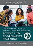 The Miniature Guide to Practical Ways for Promoting Active and Cooperative Learning (Thinker's Guide Library)