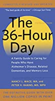 The 36-Hour Day: A Family Guide to Caring for People Who Have Alzheimer Disease, Related Dementias and Memory Loss