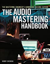 The Mastering Engineer's Handbook: The Audio Mastering Handbook