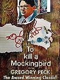 To Kill A Mockingbird - Starring Gregory Peck, The Award Winning Classic!
