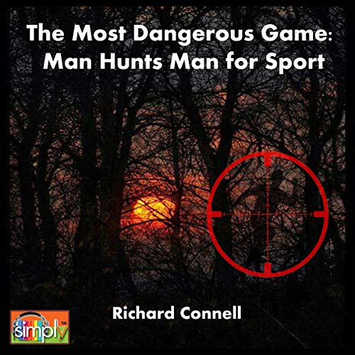 The Most Dangerous Game: Man Hunts Man for Sport  By  cover art
