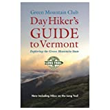 Day Hiker s Guide to Vermont Exploring the Green Mountain State (Vermont Hiking Trails Series)
