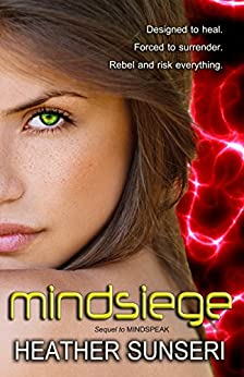 Mindsiege (The Mindspeak Series Book 2) by [Heather Sunseri]